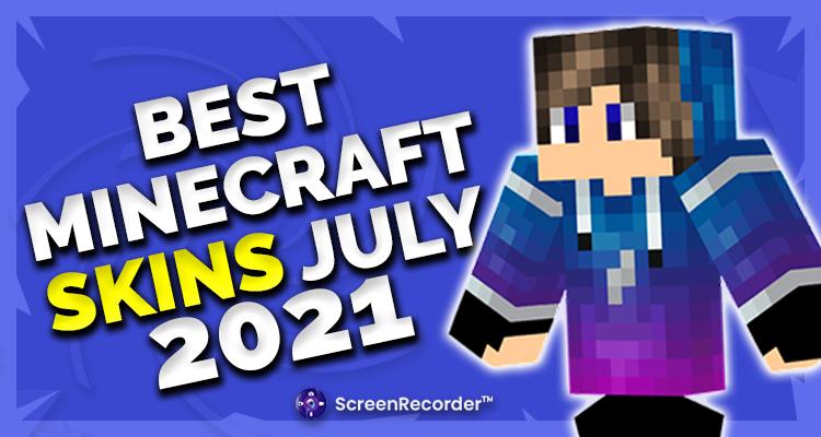 Best Minecraft Skins July 2021