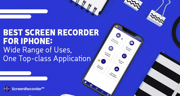 Best Screen Recorder For iPhone: Wide Range Of Uses, One Top-Class Application
