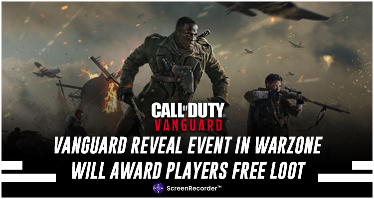 Call Of Duty: Vanguard Reveal Event In Warzone Will Award Players Free Loot