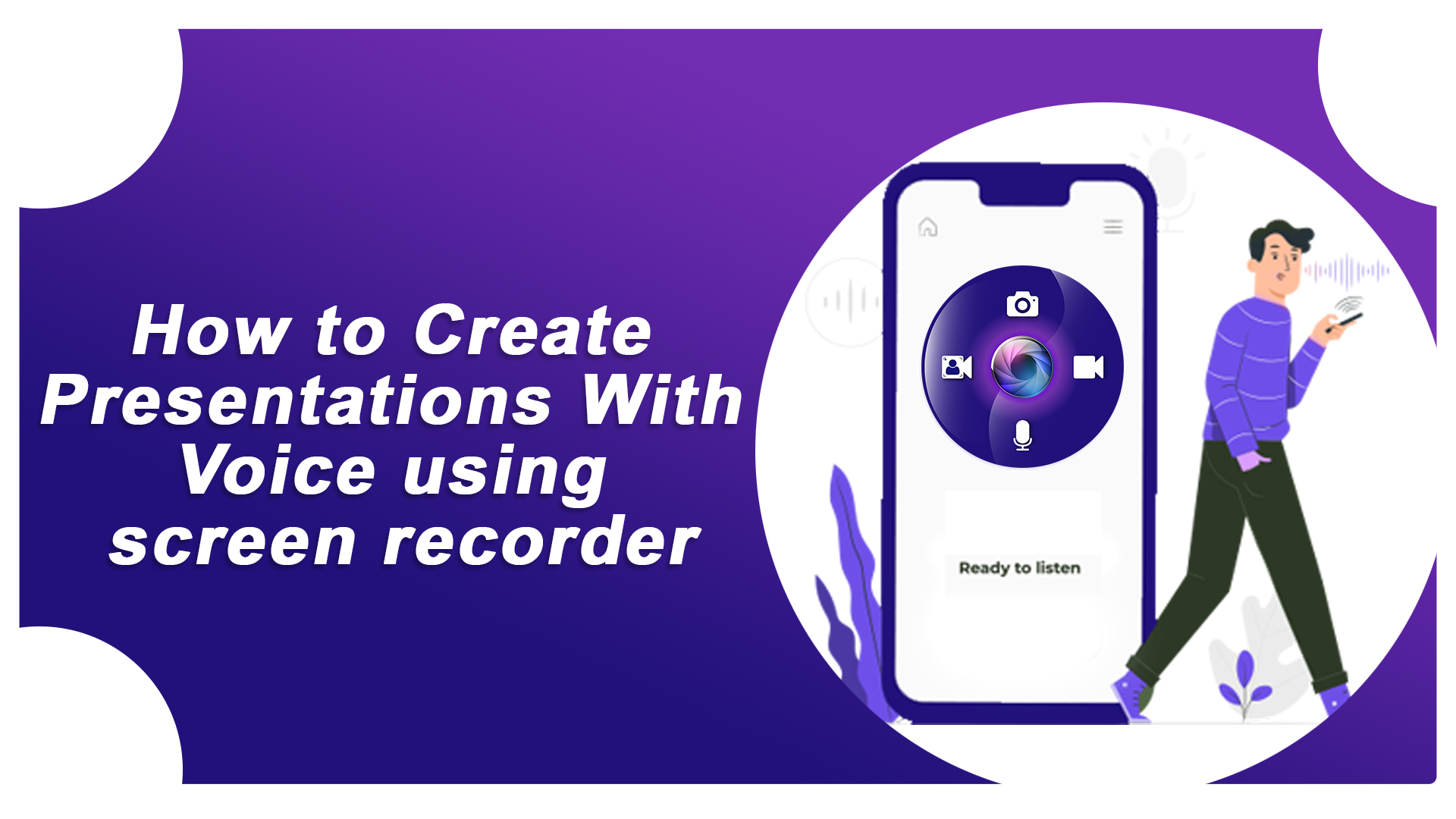 How To Create Presentations With Voice Using Screen Recorder