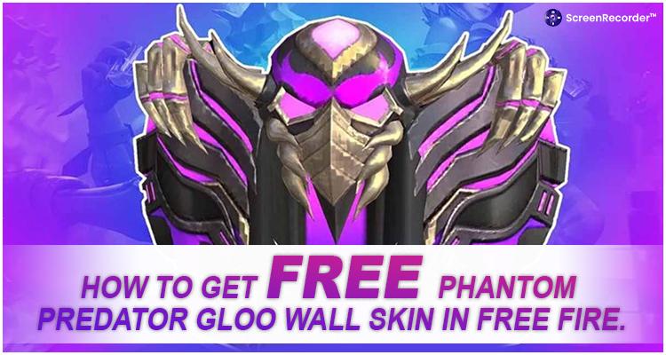 How To Get Free Phantom Predator Gloo Wall Skin In Free Fire