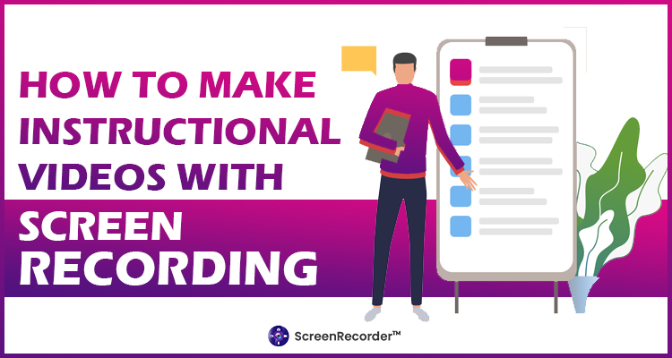 How To Make Instructional Videos With Screen Recording?