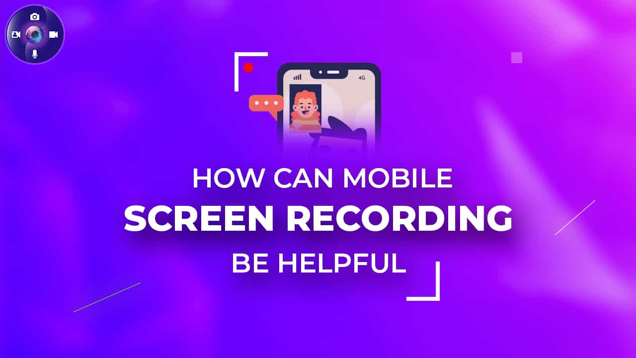 How can mobile screen recording be helpful?