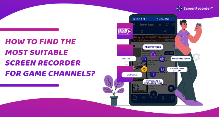 How to Find the Most Suitable Screen Recorder for Game Channels?