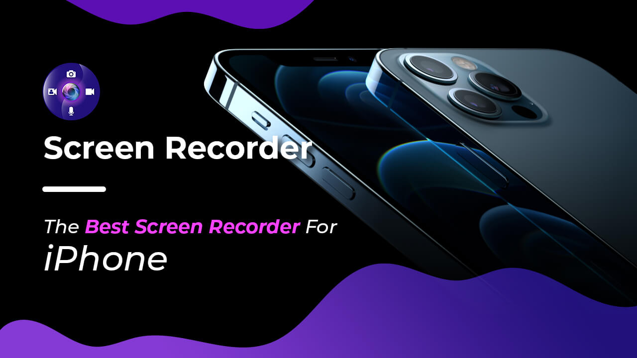 Screen Recorder - The Best Screen Recorder For iPhone