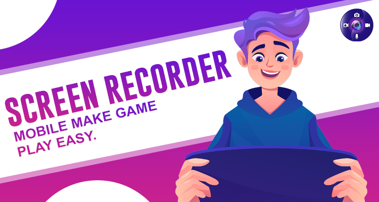 Screen Recorder Mobile Makes Gameplay Easy