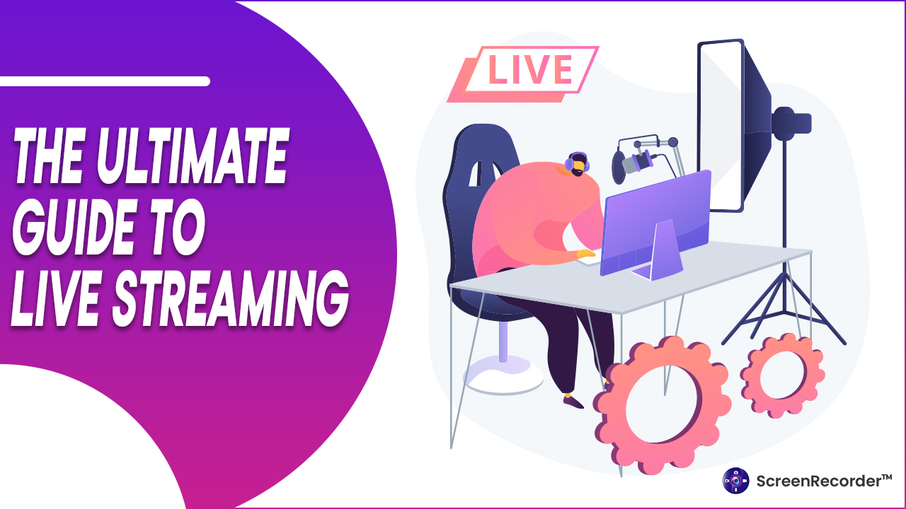 The Ultimate Guide To Live Streaming