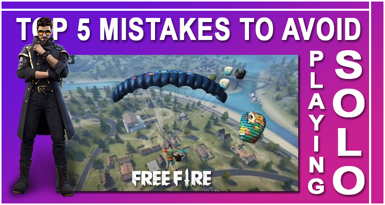 Top 5 Mistakes To Avoid While Playing Solo In Garena Free Fire