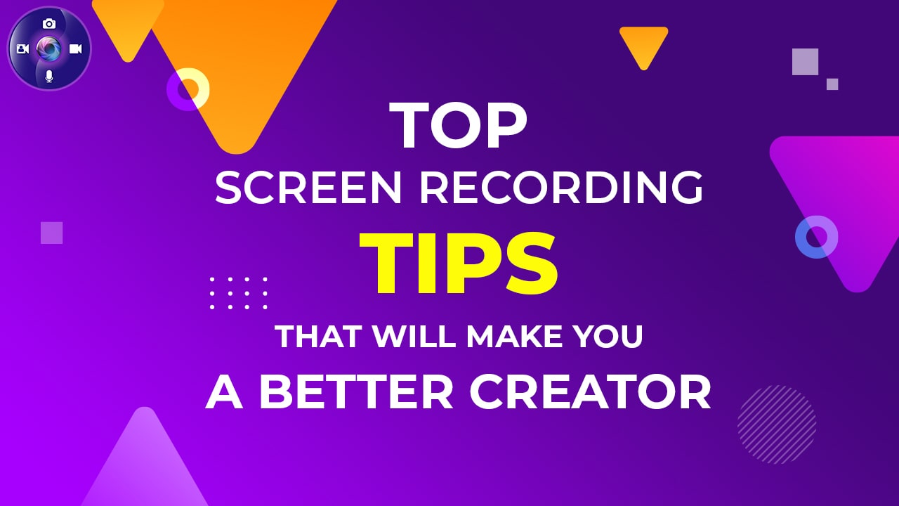 Top Screen Recording Tips That Will Make You A Better Creator