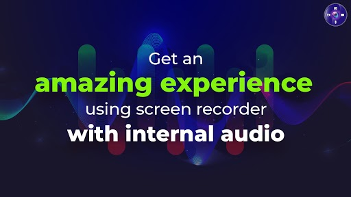 Get an Amazing Experience Using Screen Recorder with Internal Audio