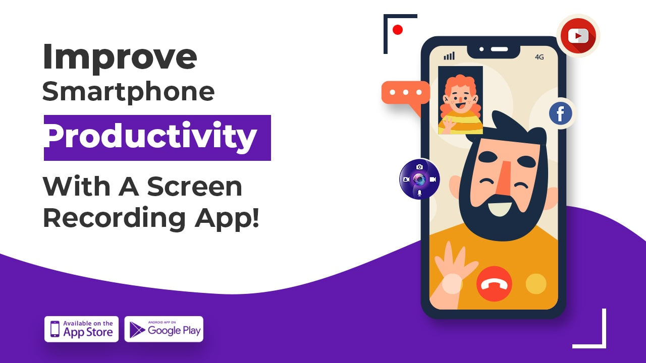 Improve Smartphone Productivity With A Screen Recording App!